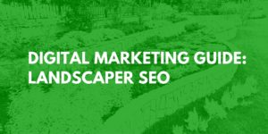 marketing for landscapers & landscaping SEO
