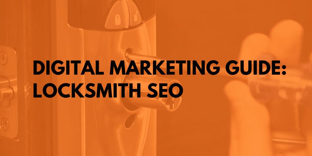 Digital marketing locksmith SEO guide